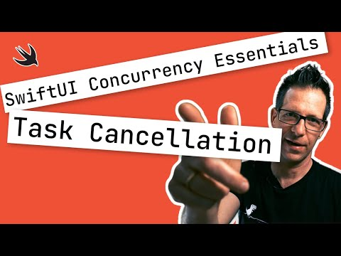 SwiftUI Concurrency Essentials: Task Cancellation thumbnail