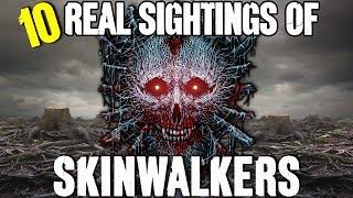 10 REAL Skinwalker Sightings! - Darkness Prevails