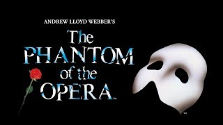 The Phantom of The Opera - Andrew Lloyd Webber.