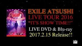 "EXILE ATSUSHI / 【60秒Teaser】EXILE ATSUSHI LIVE TOUR 2016 ""IT"