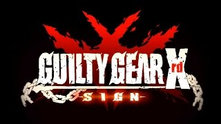 GUILTY GEAR Xrd -SIGN- video