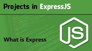ExpressJS Tutorial for Beginner | Projects in ExpressJS - What is Express