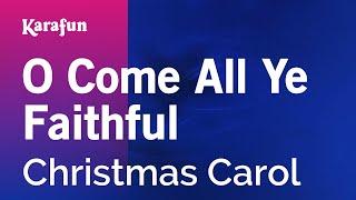 Karaoke O Come All Ye Faithful - Christmas Carol *