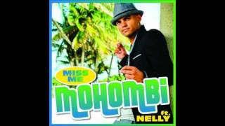 Mohombi feat. Nelly - Miss Me