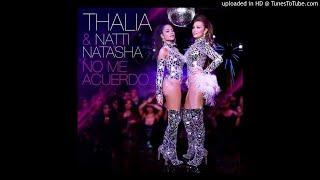 Thalia Feat. Natti Natasha - No Me Acuerdo
