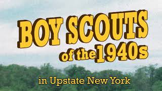 Boy Scouts Of The 1940s - Home Movie By Gus Martens