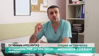 Ortopedide PRP ve kök hücre tedavisi - Dr. Mustafa ARSLANTAŞ