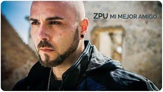 Mi Mejor Amigo - Zpu  (Video)