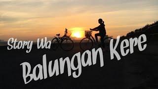 Story Wa Keren || Balungan Kere Cover Lirik