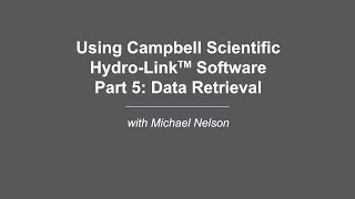 campbell scientific hydro-link part 5: data retrieval
