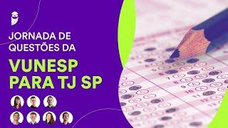 Jornada de Questões Vunesp TJ SP: Direito Civil  - Prof. Paulo Sousa