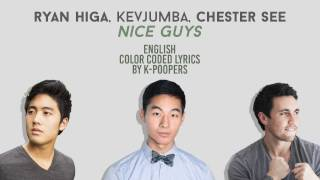 Ryan Higa, KevJumba & Chester See - Nice Guys Lyrics (Color Coded) || by: K-Poopers