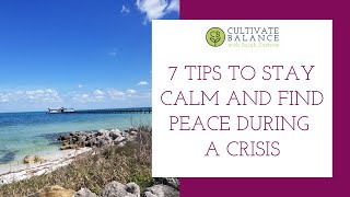 7 Tips to Stay Calm and Find Peace During the Coronavirus Crisis