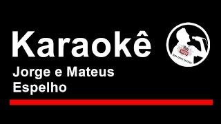 Jorge e Mateus Espelho Karaoke