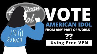 American Idol 2020   How to Vote from any part of the world Using VPN.