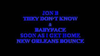 JON B - THEY DON'T KNOW/BABYFACE-SOON AS I GET HOME