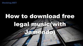 How To Download  Legal Music With Jamendo
