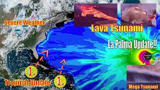 La Palma Lava Tsunami & Mega Tsunami Update, Hurricane Update & Severe Weather - The WeatherMan Plus