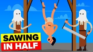 Sawing in Half - Worst Punishments in the History of Mankind
