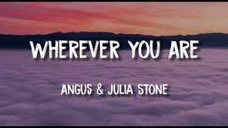 Wherever You Are (Lyrics) - Angus & Julia Stone