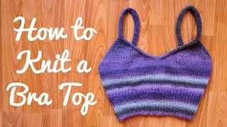 How To Knit A Bra Top Knitting Tutorial And Free Pattern