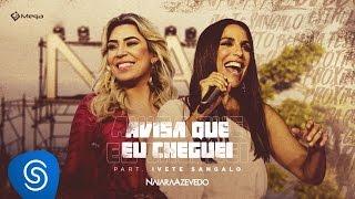 Naiara Azevedo & Ivete Sangalo - Avisa Que Eu Cheguei (Live)