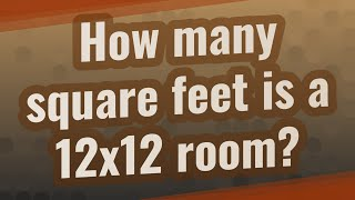 How many square feet is a 12x12 room?