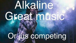 Alkaline Making Great Music Or Competing With Vybz Kartel
