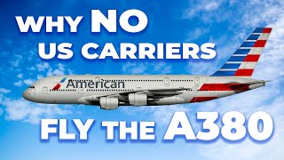 Why US Airlines Don't Fly The Airbus A380?
