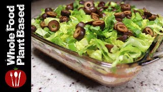 Plant Based Vegan 7 Layer Dip (2017) Whole Food Plant Based Recipes