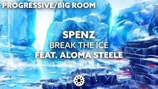 Spenz - Break The Ice (feat. Aloma Steele)