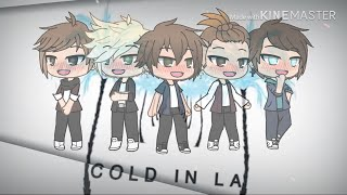 Cold in LA~Why Don't We [GLMV] Gacha Life