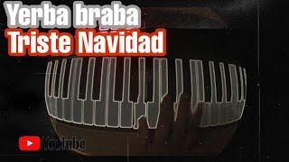 Yerba brava (Piano) triste navidad