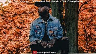 Tory Lanez Feat. Lil Wayne & Rich The Kid   TAlk TO Me (Remix) [LYRICSTRADUÇÃO]