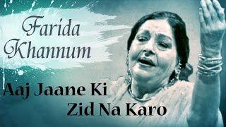 Aaj Jaane Ki Zid Na Karo Original Song by Farida Khannum   Romantic Ghazals