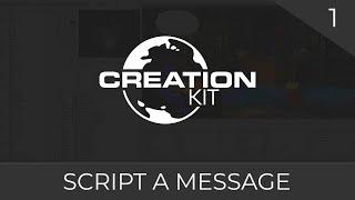 Creation Kit Scripting Series 01 (Scripting a Message)