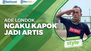 Ade Londok, Tenar Gara-gara 'Odading Mang Oleh', Kini Malah Ngaku Kapok Jadi Artis