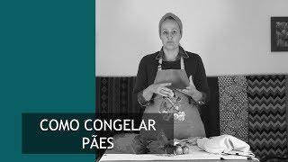 Como Congelar Pães | Janaína Calonga