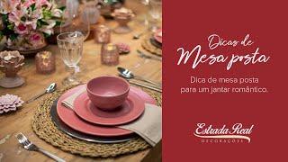 Como montar uma linda mesa posta para um jantar romântico.