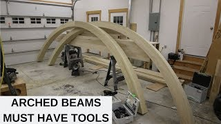 The Tool Rundown for Making Arched Beams