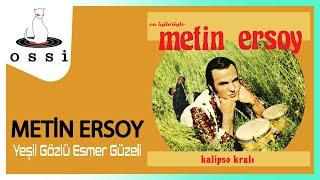 Metin Ersoy / Yeşil Gözlü Esmer Güzeli