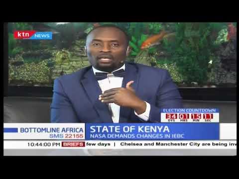 Bottomline Africa: State of Kenya with NASA demanding changes in IEBC