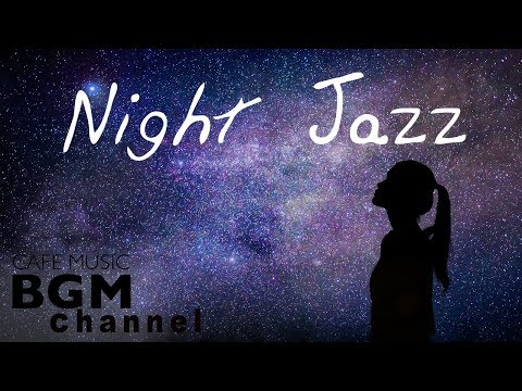 Night of Smooth Jazz - Relaxing Background Chill Out Music - Jazz