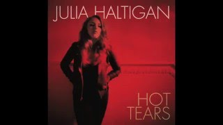 Julia Haltigan - Burning Bridges & Breaking Hearts [Official Audio]