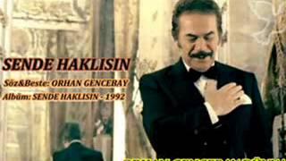 ORHAN GENCEBAY   SEN DE HAKLISIN