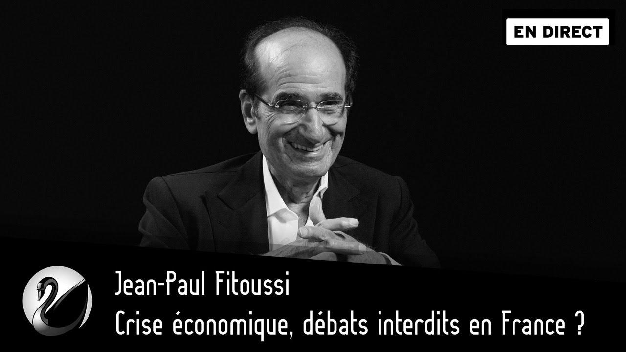 Jean-Paul Fitoussi : Crise économique, débats interdits en France ?