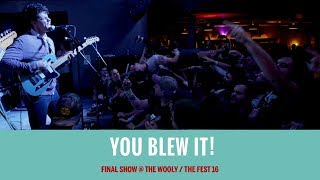 You Blew It! (Final Show) [FULL SET] @ The Fest 16 2017-10-28
