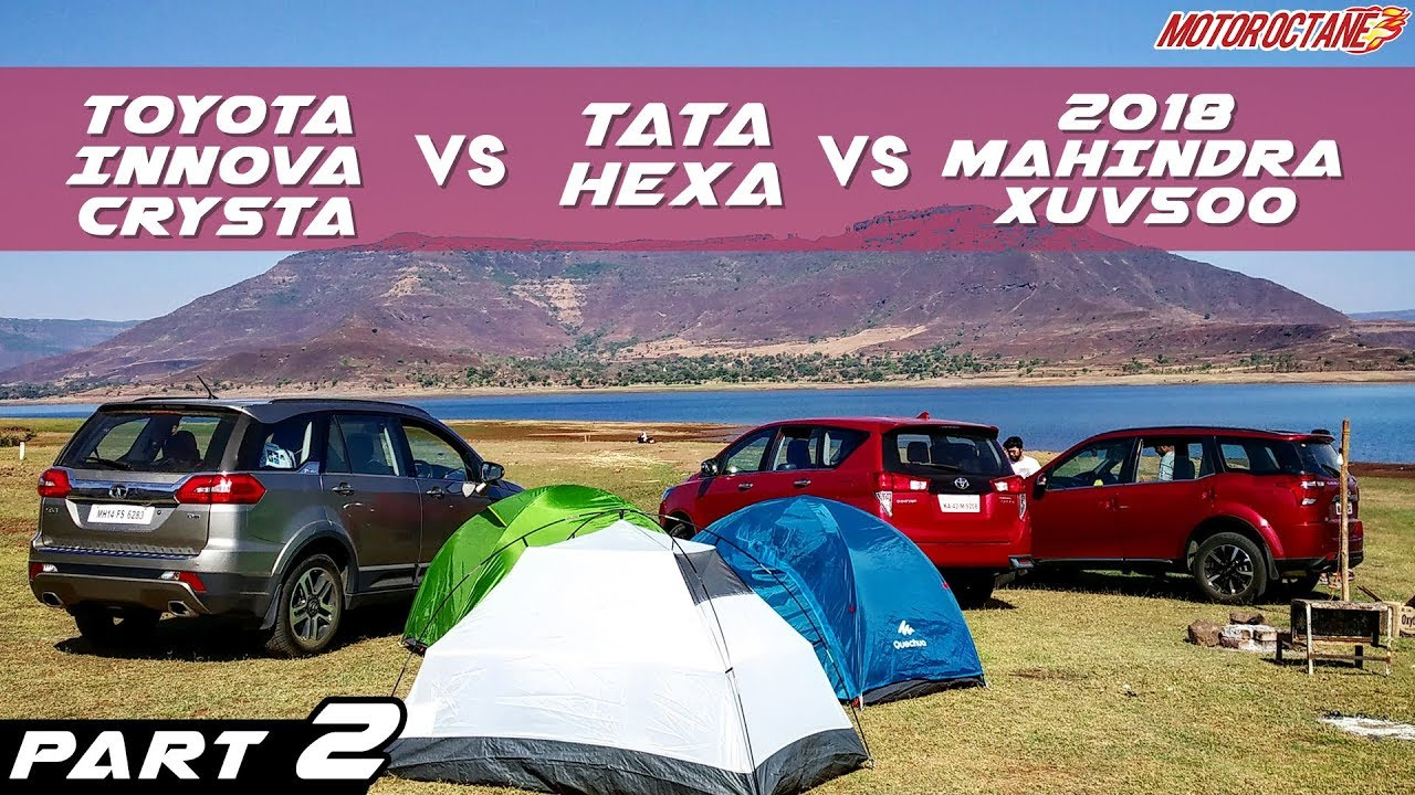 Motoroctane Youtube Video - 2018 Tata Hexa vs Mahindra XUV500 2018 vs Toyota Innova Comparison PART 2 | MotorOctane