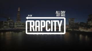 <b>Just Juice </b> All Day Prod By The Martianz