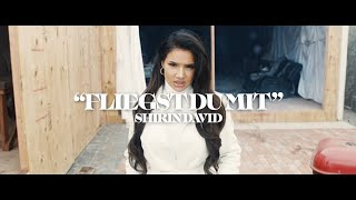 SHIRIN DAVID   Fliegst Du Mit